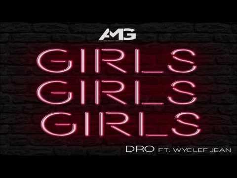 Dro T Micky feat Wyclef Jean - Girls Girls Girls (International HIT 2017)