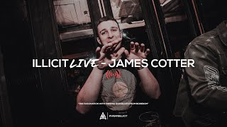 illicit Live - James Cotter