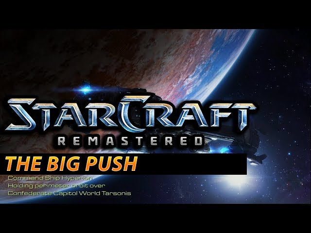 The Big Push - StarCraft: Remastered Terran Campaign #9