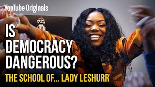 Is_Democracy_Dangerous?_|_The_School_of_Lady_Leshurr