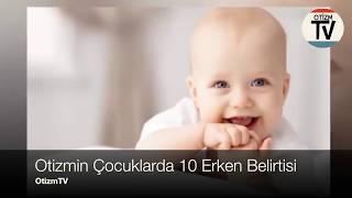 Otizmin Bebek ve Çocuklukta Mutlaka Dikkat Edilmesi Gereken 10 Belirtisi (FULL)