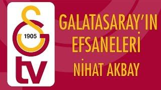 Galatasaray'ın Efsaneleri | Eski Kaleci - Nihat Akbay