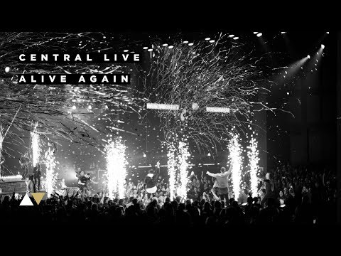 Alive Again - Central Live