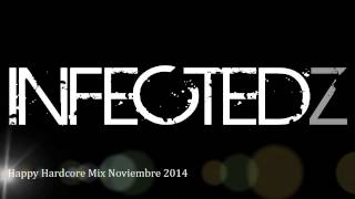 Infectedz - Mix Happy Hardcore Noviembre 2014