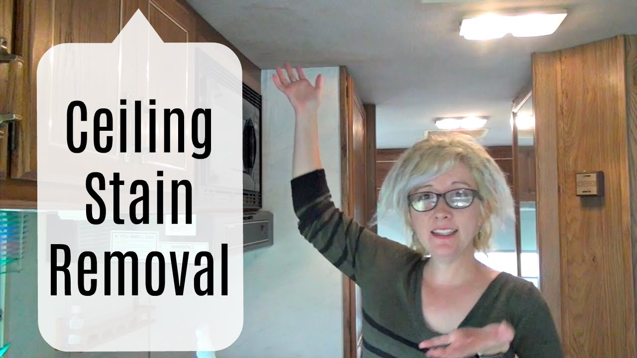 Ceiling Stain Removal Rv Log Youtube