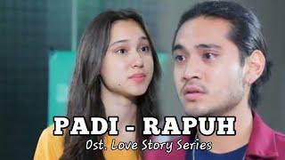 Padi - Rapuh | Ost. Love Story Series | MV ken Dan Maudy