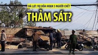 Thảm sát 5 người chết trong vụ cháy kinh hoàng ở Đà Lạt ???