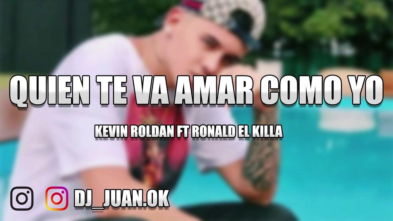 Quien Te Va Amar Como Yo Kevin Roldan Ft Ronald El Killa Dj Juan Chords Chordify