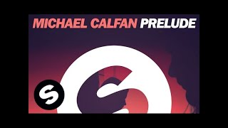 Michael Calfan Prelude Original Mix