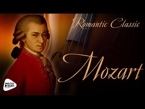 Romantic Classic - Wolfgang Amadeus Mozart