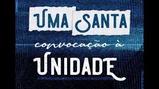 Uma Santa Convocação à Unidade -  Pr. Francisco Chaves.