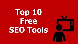 SEO Tools: Top 10 Free Tools for SEO (Search Engine Optimization)