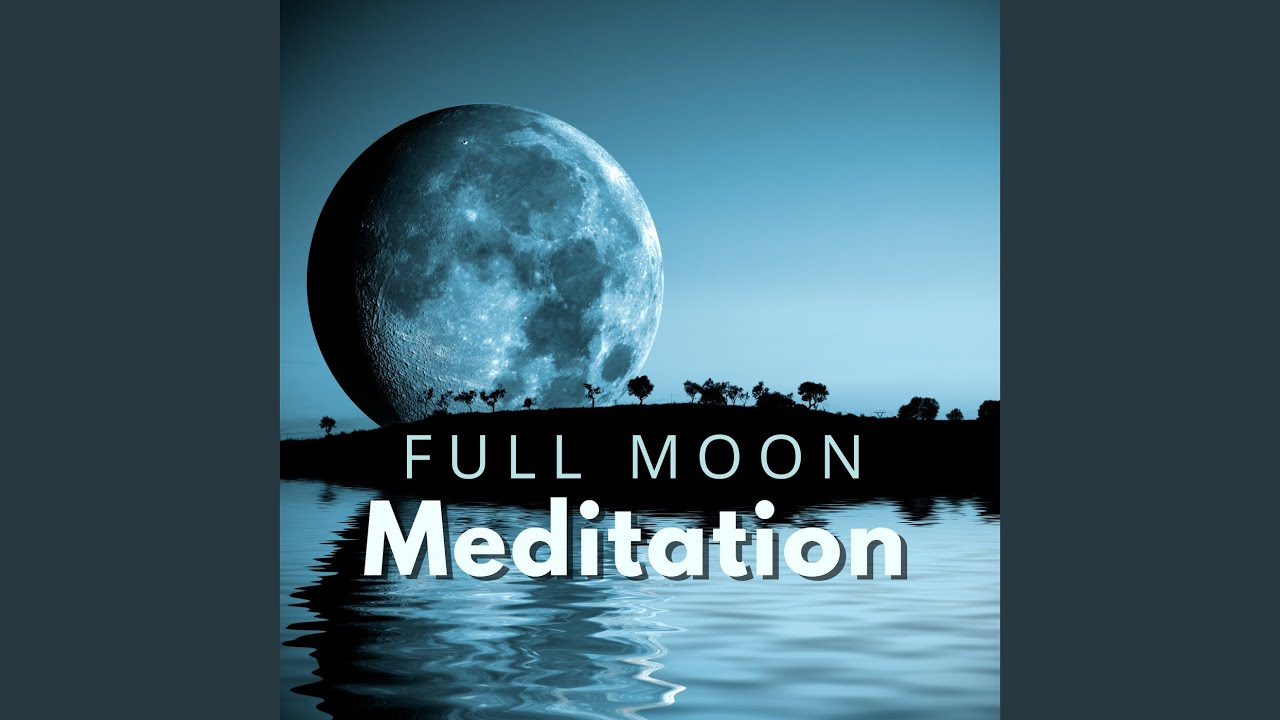 Full Moon Meditation - YouTube
