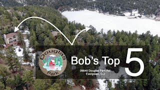 Bob's Top 5 Reasons To Love 28640 Douglas Park in Evergreen