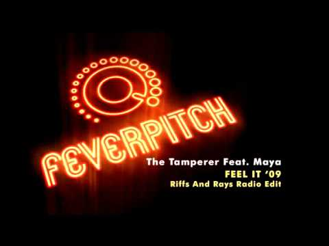 The Tamperer Feat. Maya : Feel It '09 Riffs And Rays Radio Edit