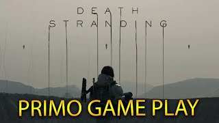 DEATH STRANDING: PRIMO GAMEPLAY