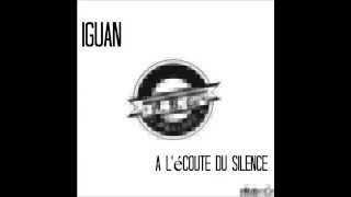 Iguan - A l'écoute du silence. (Prod. By Aldo Ce)