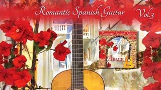 Armik – Romantic Spanish Guitar Vol. 3 (World Fusion, Flamenco, Spanish Guitar) - Official