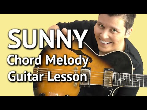 SUNNY Chord Melody Jazz Guitar LESSON - SUNNY Guitar Lesson + TABS