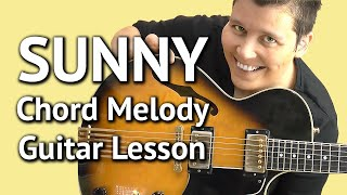 SUNNY - Chord Melody Jazz Guitar LESSON - Latin Style incl. TABS!