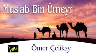 Ömer Çelikay - Mus'ab Bin Ümeyr