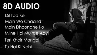 Sad 8D Songs | 8D Jukebox | Alone | feel the music | Sad Song Collection | 3D Bollywood Songs