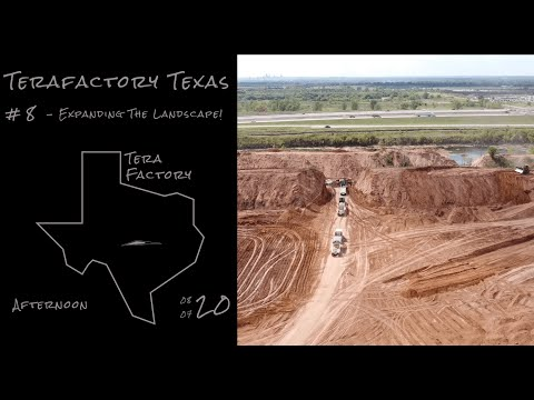 Terafactory Texas Update #8 - 8/7/20 - Expanding The Landscape!
