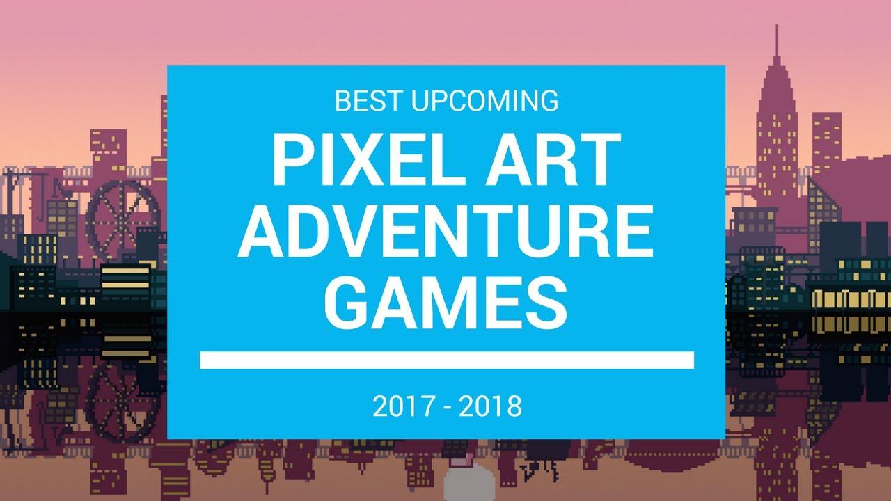 Best Upcoming Pixel Art Adventure 2017 2018