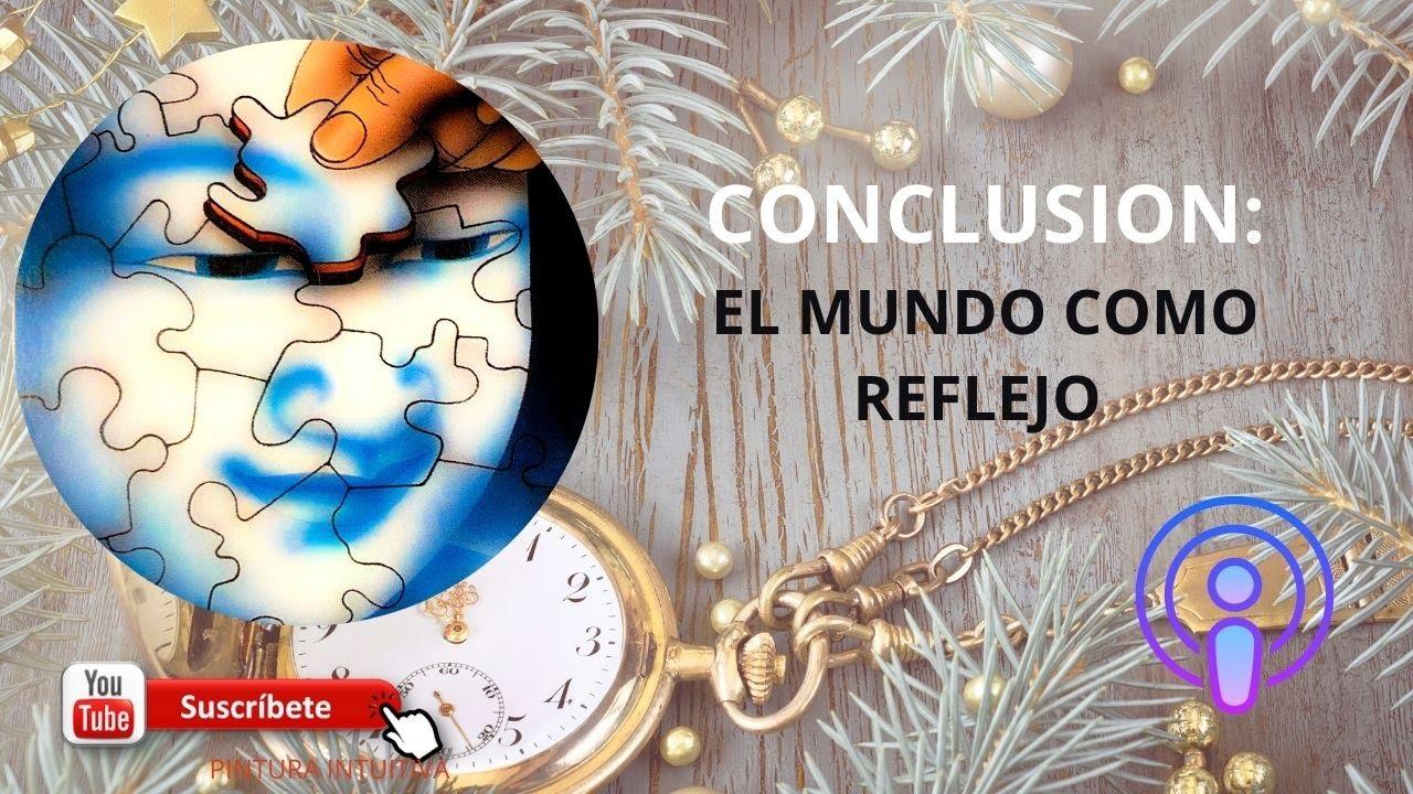 021 Conclusión: arcano XXI del tarot: dejar expresar la conciencia en el reflejo del mundo