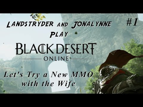 Black Desert Online - Let's Try a New MMO with the Wife
