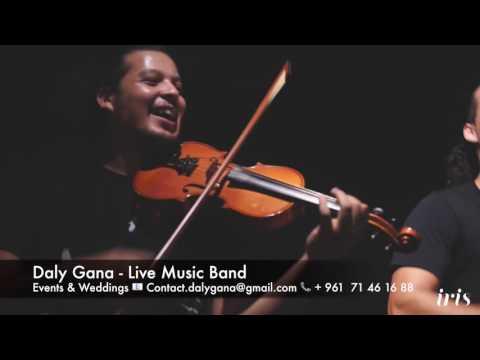 DALY GANA - Live Music band - Iris Beirut 2016
