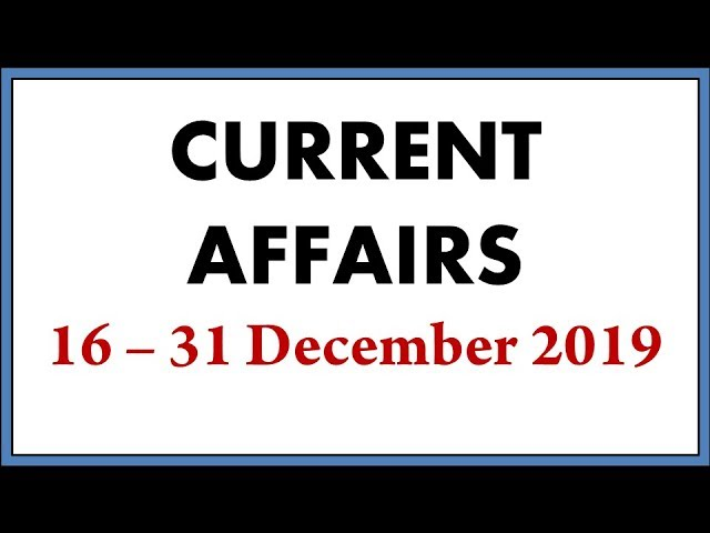 Latest GK - Current Affairs 16 to 31 December 2019 - Current Affairs December 2019 part 2