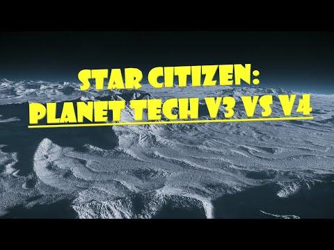 Star Citizen: Planet Tech V3 VS V4