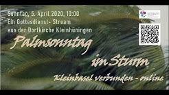 Gottesdienst zu Palmsonntag, 05.04.2020, 10Uhr aus der Dorfkirche Kleinhüningen (Basel)
