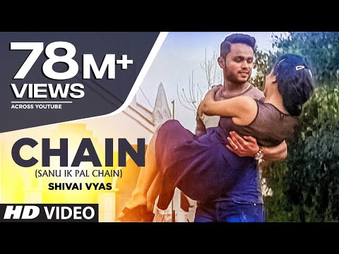 Thumbnail: Chain (Sanu Ik Pal Chain) Full Video Song | Shivai Vyas