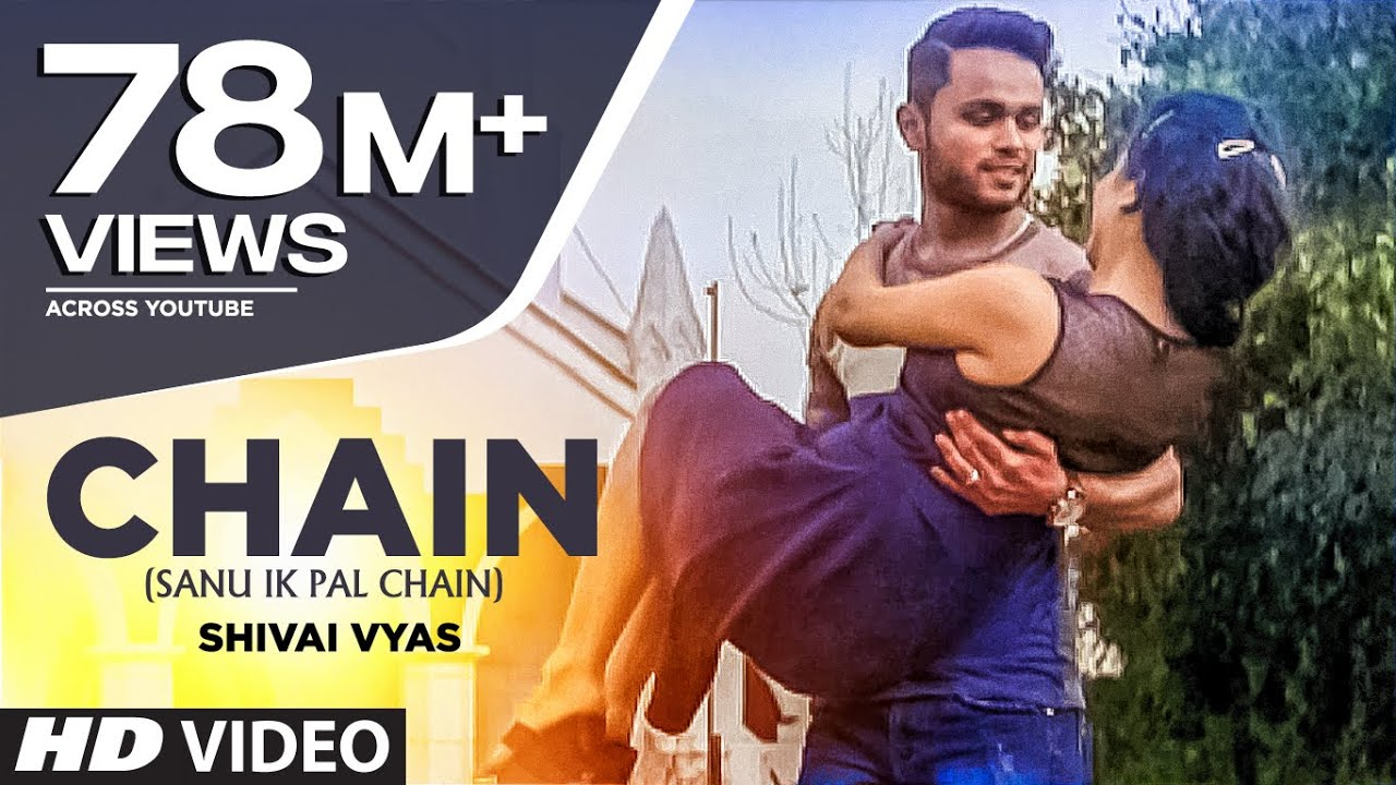 Chain (Sanu Ik Pal Chain) Full Video Song | Shivai Vyas #1