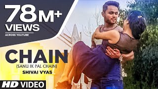 Repeat youtube video Chain (Sanu Ik Pal Chain) Full Video Song | Shivai Vyas