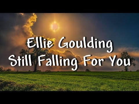 Ellie Goulding - Still Falling For You - Lyrics