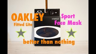 Oakley Sport Face Mask only because of