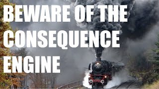 BEWARE OF GOD'S CONSEQUENCE ENGINE