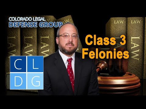 Class 3 Felony Crimes in Colorado: Five things to know (examples & penalties)