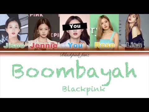 Blackpink (블랙핑크) + You sing along (5 member ver.) - 'BOOMBAYAH'