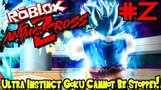 ULTRA INSTINCT GOKU CANNOT BE STOPPED! | Roblox: Anime Cross 2 - Episode 2