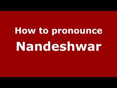 How to pronounce Nandeshwar (Karnataka, India/Kannada) - PronounceNames.com