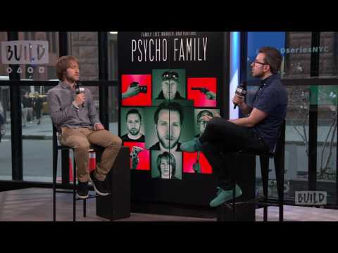 "Jesse Ridgway Speaks On His New Original Documentary Series ""Psycho Family"""