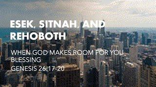 Esek, Sitnah, And Rehoboth - Sunday, March 14, 2021 - Rev. Ed Burns