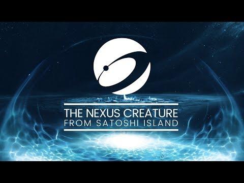 The Nexus Creature From Satoshi Island