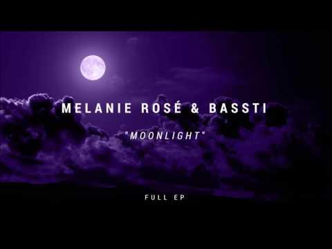 Melanie Rosé x Bassti - Moonlight (Full...