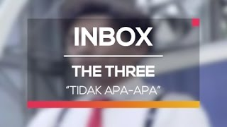 The Three - Tidak Apa-Apa (Live on Inbox)