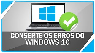 Como resolver a maioria dos erros do Windows 10